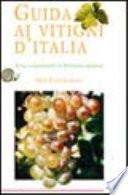 GUIDA AI VITIGNI D'ITALIA. Storia e caratteristiche di 580 varietà autoctone