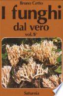 I funghi dal vero. Vol.5