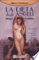 La dieta degli angeli. Magri come un buddha