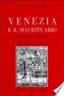 Venezia e il suo estuario. Guida storico-artistica