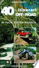 40 itinerari off-road (in Italia Settentrionale)