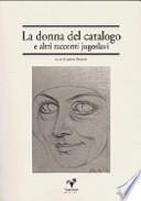 La donna del catalogo e altri racconti jugoslavi
