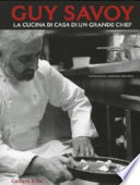 Guy Savoy. La cucina di casa di un grande chef