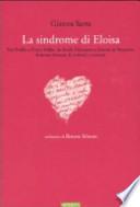 La sindrome di Eloisa da Ovidio a Henry Miller da Emily Dickinson a Simone de beauvoir le lettere d'amore di scrittrici e scrittori