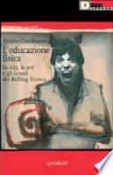 L'educazione fisica la vita, le arti e gli amori dei Rolling Stones