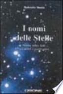 I nomi delle stelle. Storia, mito, dati scientifici e osservativi