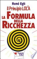 La formula della ricchezza. Il principio LOL/2A