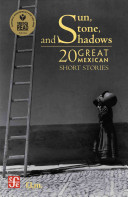 Book cover of Sun, stone, and shadows : 20 great Mexican short stories