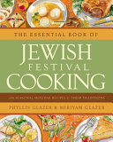 Book cover of The essential book of Jewish festival cooking : 200 seasonal holiday recipes and their traditions
