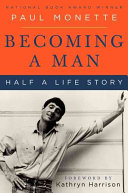 Book cover of Becoming a man : half a life story