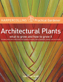 Book cover of Architectural plants : [what to grow and how to grow it]