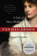 Book cover of Vindication : a life of Mary Wollstonecraft