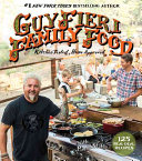 Book cover of Guy Fieri family food : 125 real-deal recipes : kitchen tested, home approved