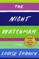 Book cover of The night watchman : a novel