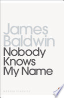 Nobody knows my name. More notes of a native son