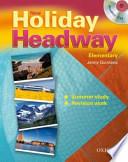 New holiday Headway. Elementary. Student's book. Per le Scuole superiori