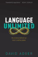 Book cover of Language unlimited : the science behind our most creative power