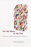 Book cover of For the many or the few : the initiative, public policy, and American democracy