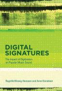 Digital signatures - the impact of digitization on popular music sound by Ragnhild Brøvig-Hanssen and Anne Danielsen.