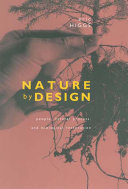 Book cover of Nature by design : people, natural process, and ecological restoration