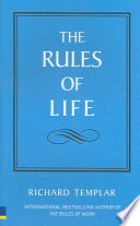 The Rules of Life A Personal Code for Living a Better, Happier, More Successful Kind of Life