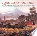 Long day�s journey. The steamboat & stagecoach era in the Northern West.