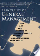 Principles of General Management The Art and Science of Getting Results Across Organizational Boundaries