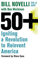 Book cover of 50+ : igniting a revolution to reinvent America
