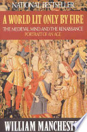 A World Lit Only by Fire. The Medieval Mind and the Renaissance