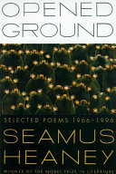 Book cover of Opened ground : selected poems, 1966-1996