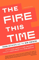 Book cover of The fire this time : young activists and the new feminism