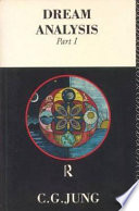 Dream Analysis. Part I. Notes of the Seminar Given in 1928-1930 by C.G.Jung.