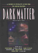 Book cover of Dark matter : a century of speculative fiction from the African diaspora