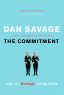 Book cover of The commitment : love, sex, marriage, and my family