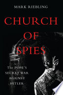 Church of spies, the pope's secret war against Hitler