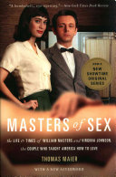 Book cover of Masters of sex : the life and times of William Masters and Virginia Johnson, the couple who taught America how to love