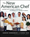 Book cover of The new American chef : cooking with the best flavors and techniques from around the world