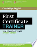 FIRST CERTIFICATE TRAINER / SIX PRACTICE TESTS WITHOUT ANSWERS