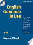 English Grammar In Use with Answers and CD ROM A Self-study Reference and Practice Book for Intermediate Students of English