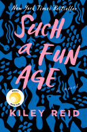 Book cover of Such a fun age : a novel