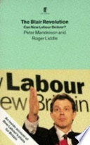 The Blair Revolution Can New Labour Deliver?