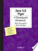 Java 5.0 Tiger A Developer's Notebook