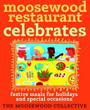 Book cover of Moosewood Restaurant celebrates : festive meals for holidays and special occasions