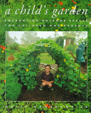 Book cover of A child's garden : enchanting outdoor spaces for children and parents