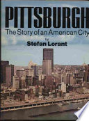 Pittsburgh. The Story of an American City.