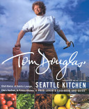 Book cover of Tom Douglas' Seattle kitchen