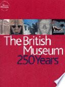 THE BRITISH MUSEUM. 250 YEARS