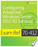 Exam Ref 70-412 Configuring Advanced Windows Server 2012 R2 Services