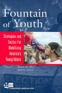 Book cover of Fountain of youth : strategies and tactics for mobilizing America's young voters