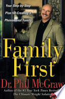 Family First. Your Step-by-step plan for a creating a phenomenal family